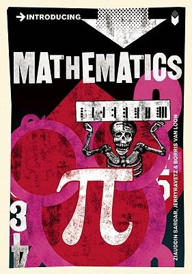 Introducing Mathematics By Sardar, Ziauddin/ Ravetz, Jerry/ Van Loon, Borin (ILT)